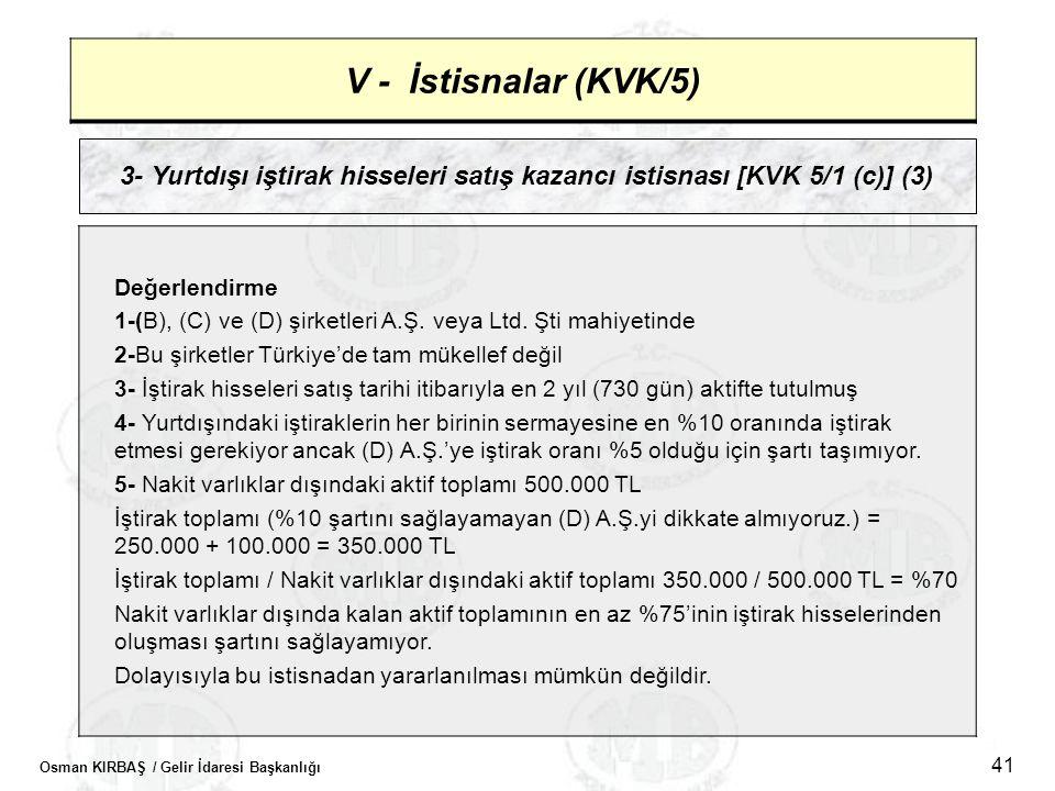 V - İstisnalar (KVK/5) 3- Yurtdışı iştirak hisseleri satış kazancı istisnası [KVK 5/1 (c)] (3) Değerlendirme.